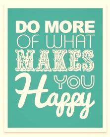 Do-More-of-What-Makes-You-Happy (maijasmommymoments.com)