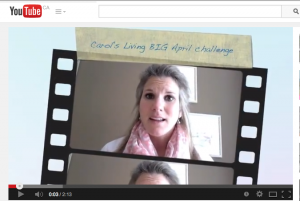 Carol Schulte's monthly living BIG challenge